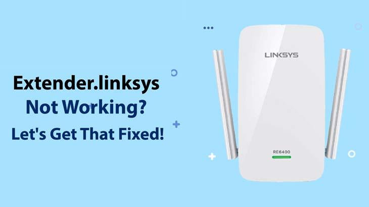 Extender.linksys.com Not Working